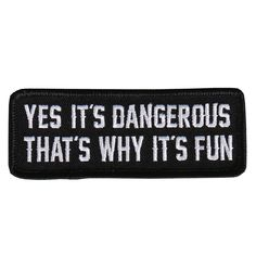 Yes It's Dangerous That's Why It's fun!