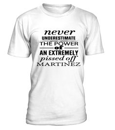 # never underestimate thepower of Martinez .  never underestimate the power of an extremely pissed off Martinez       family celebration,       underestimate,       pissed,       power,       never,       muscle,       gym wear,       funny,       judge,       lifting       estimate,       family,       talent,       sport,       gym,       fitness,       training,       workout,       skill,       proud,       patriot,       cool,       shirt,       awesome,       amazing