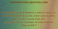 The Lord is my strength, Psa 28:7, bible, scripture verse