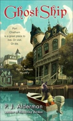 Ghost Ship (A Port Chatham Mystery #2) - It was the house on the cover of the first book in this series that grabbed my attention.