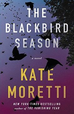 The Blackbird Season by Kate Moretti, one of the year's new psychological thriller books, is full of twists and suspense.