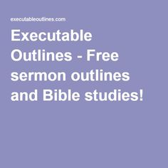 Free Sermon Outlines | Expository Gospel Lessons, Books, Outlines