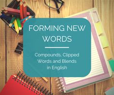 Word Formation: Compounding, Clipping, and Blending - Includes free downloadable vocabulary lists! #ESL