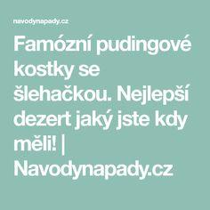 Famózní pudingové kostky se šlehačkou. Nejlepší dezert jaký jste kdy měli! | Navodynapady.cz