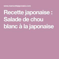 Recette japonaise : Salade de chou blanc à la japonaise