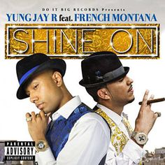 Shine On - Yung Jay R Feat. French Montana