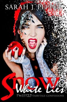 Tome Tender: Snow White Lies by Sarah J. Pepper (Twisted Fairyt...