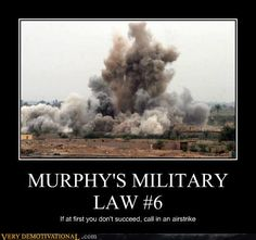 Army Demotivational Posters | ... .memebase.com/2011/08/31/demotivational-posters-murphys-military-law