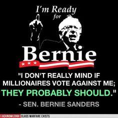 I'm ready for Bernie!