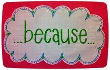 "I love how this teacher has made this sign and hangs it above her students during guided reading. It reminds them that they need to JUSTIFY their thinking and opinons! ""Because..."" is an important part of thinking!"