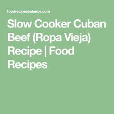 Slow Cooker Cuban Beef (Ropa Vieja) Recipe | Food Recipes #beeffoodrecipes