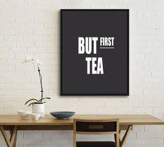 But first tea Tea Quote Printable Printable Art Tea by mixarthouse