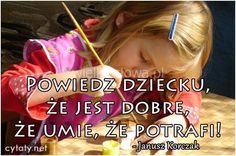 Powiedz dziecku, że jest dobre... #Korczak-Janusz,  #Dziecko