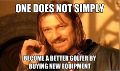 Maybe true, but new equipment can't hurt.
