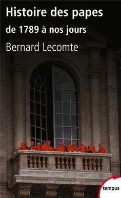 Histoire des papes : De 1789 à nos jours de Bernard Lecomte, http://www.amazon.fr/dp/2262039860/ref=cm_sw_r_pi_dp_Mjkrrb1NBMQ0W