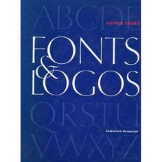 Typo Bible - Fonts & Logos: Font Analysis, Logotype Design, Typography, Type Comparison First Edition by Young, Doyald published by Delphi Pub Hardcover: -Default-: Books Typography Letters, Typography Logo, Logo Branding, Typography Design, Lettering, Logos, Interview, Book Letters, Photoshop