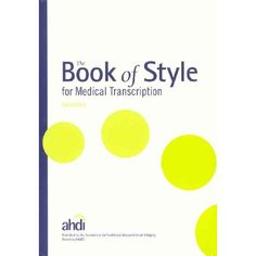 Amazon.com: The Book of Style for Medical Transcription, 3rd Edition (9780935229585): Lea M. Sims, John H. Dirckx: Books