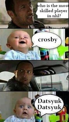 Crosby or Datsyuk?  Datsyuk hands down!!!!!!!!!!!!!!!!!!!!!!