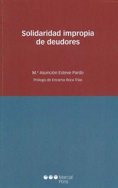 Solidaridad impropia de deudores / M.ª Asunción Esteve Pardo, 2014