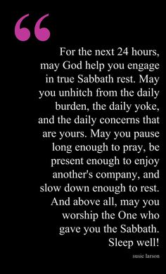 Sabbath Rest - Thank You Lord for this day.....