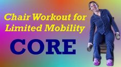 Chair Workout for Limited Mobility - Core Strength Workout Routine