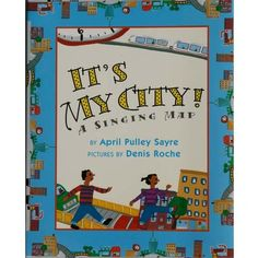 April Sayre's Book It's My City: a Singing Map
