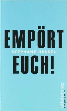 Empört Euch! von Stéphane Hessel, http://www.amazon.de/gp/product/3550088833/ref=cm_sw_r_pi_alp_-dNFrb1JNQ9C1