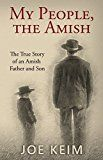 Free Kindle Book -   My People, the Amish: The True Story of an Amish Father and Son