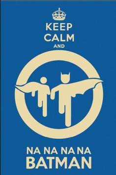 Na na na na na BATMAN!!!!!!!!