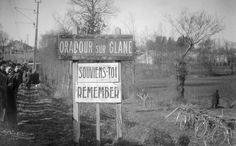 """June 10, 1944, soldiers of the 2nd SS Division Das Reich committed a massacre in the village of Oradour-sur-Glane, near Limoges . 642 people died. In this photo taken in the early 1950s, one can read the sign at the entrance of the village: """"Remember"""". The village today is an open museum and time capsule, open to visitors."""