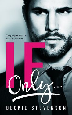 If Only... by Beckie Stevenson | Release Date November 26, 2015 | Genres: Contemporary Romance, Erotic Romance