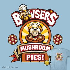 """Bowser's Mushroom Pies"" by PencilMonkey The best pies in Mushroom Kingdom! King Koopa, Mushroom Pie, Nintendo, Geek Games, Coney Island, Super Mario Bros, Clothing Ideas, Bowser, Ps4"