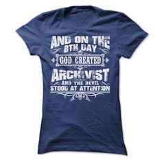 AND ON THE 8TH DAY GOD CREATED ARCHIVIST TEE SHIRTS T Shirt, Hoodie, Sweatshirt. Check price ==► http://www.sunshirts.xyz/?p=135767