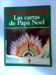 L-I/548. Las Cartas de Papá Noel / J.R.R. Tolkien ; editado por Baillie Tokien. Barcelona : Minotauro : Edhasa, 1983. Recolle todos os extraordinarios debuxos e cartas, desde a primeira nota para o seu fillo maior en 1920 ata a última e conmovedora correspondencia coa súa filla en 1943, nunha única e marabillosa edición. Nestas cartas, «Papá Noel» relataba marabillosas historias sobre a vida no Polo norte.