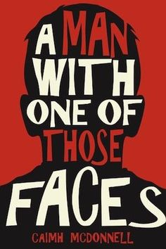 e-Book Cover Design Award Winner for October 2017 in Fiction | A Man with One of Those Faces designed by Emir Orucevic | JF: Approaching perfection by perfectly embodying the themes of the book in the graphic image and title on the cover. Also consider the impact made by not showing a face, and the artful use of type, figure, and ground.