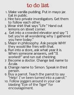 to do list. Eat mayo in public