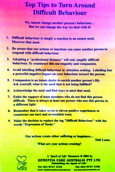 May 17: I volunteer at an old folks home, on the wall of the dunny hangs this poster, on how to deal with dimentia. I feel these are rules to dealing with people in everyday life...