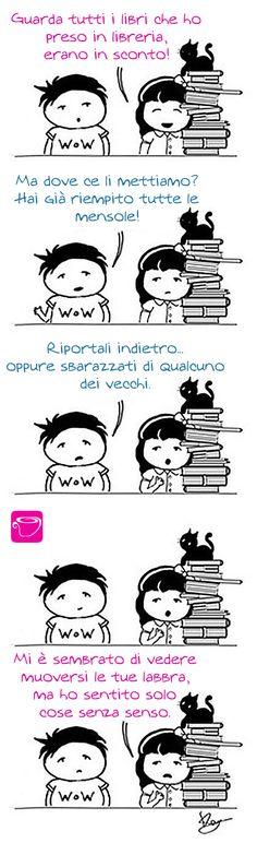 """Se i libri entrano in casa sono ufficialmente parte della famiglia! """"Sbarazzarsi dei libri vecchi"""" è una frase tabù!!!!"""