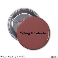 Voting Is Patriotic 2 Inch Round Button