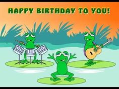 Happy Birthday Song with nice lyrics Happy Birthday Frog, Happy Birthday Song Video, Happy Birthday Dancing, Singing Birthday Cards, Free Happy Birthday Cards, Daughter Birthday Cards, Birthday Card Sayings, Happy Birthday Pictures, Birthday Messages