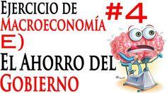 E) El Ahorro del Gobierno / Ejercicio de Macroeconomía 4. #AhorroeInversion