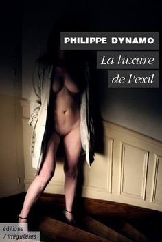 "Philippe Dynamo ""La Luxure de l'exil"" (vu sur Facebook) / Photo : Ernesto Timor Roman, Facebook Photos, Selfie, Lust, Selfies"