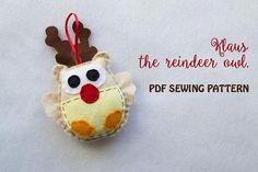 Items similar to Klaus, the reindeer owl - PDF sewing pattern, felt owl, Christmas ornament, softie on Etsy Pdf Sewing Patterns, Softies, Hand Stitching, Reindeer, Make Your Own, Give It To Me, Owl, Christmas Ornaments, Holiday Decor