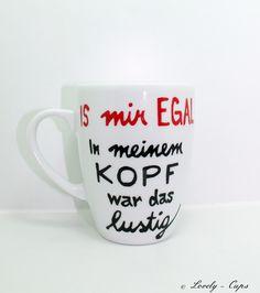 Tasse mit Spruch lustige Spruch Tasse Spruchtasse von Lovely-Cups via dawanda.com