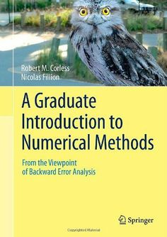 A graduate introduction to numerical methods : from the viewpoint of backward error analysis / Robert Corless