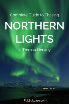 Practical information and tips for watching the Northern Lights in Tromso Norway #northernlights #norway