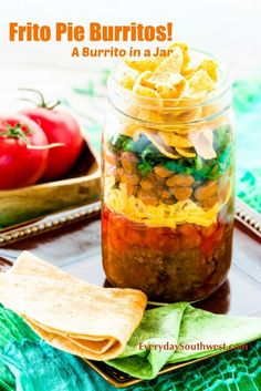 BURRITOS! New Mexico Frito Pie in a Jar Recipe Everyday Southwest – Recipes for Today's Families Everyday Southwest