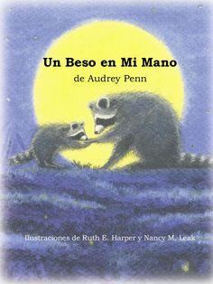 Un Beso en Mi Mano, un cuento para cualquier niño que se ve enfrentado a una situación difícil...