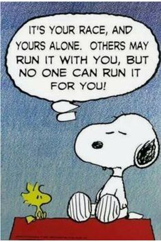 from Snoopy.wisdom from Snoopy. Charlie Brown Y Snoopy, Snoopy Love, Snoopy Et Woodstock, Woodstock Poster, Funny Disney Pictures, Snoopy Quotes, Peanuts Quotes, Running Quotes, Running Motivation