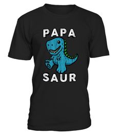 Papa Saur Dinosaur T-Shirt - Fathers Day  awesome mother-in-law t-shirt, proud son in law of awesome mother in law t shirt, awesome mother in law shirt, awesome mother in law t shirt